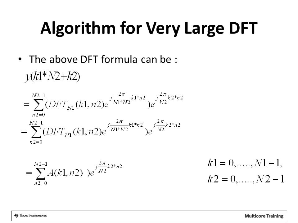 Algorithm for Very Large DFT The above DFT formula can be :