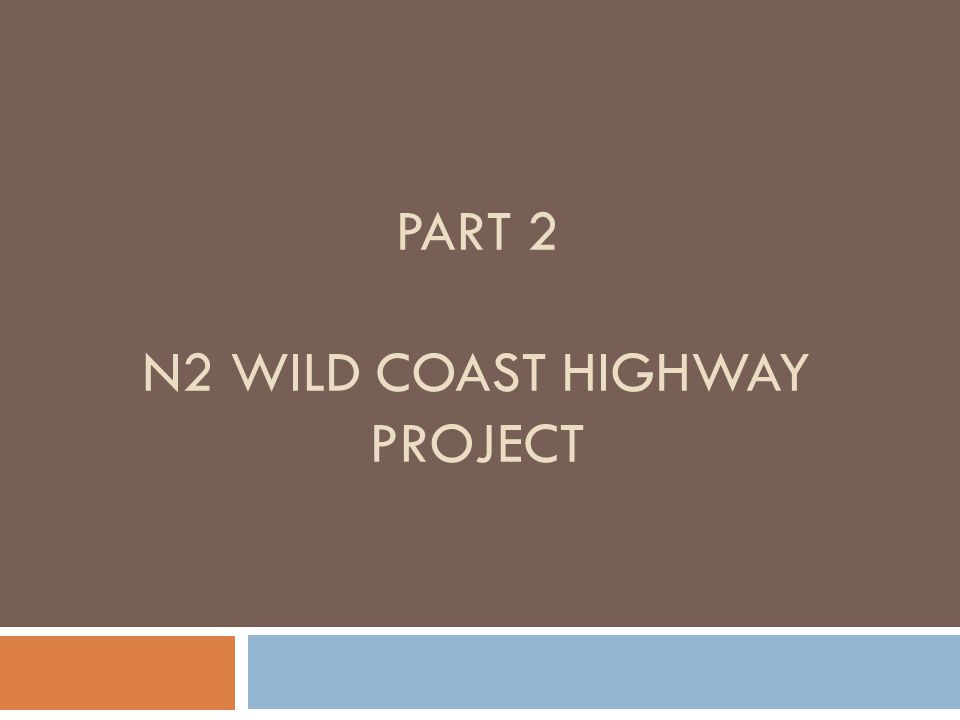 PART 2 N2 WILD COAST HIGHWAY PROJECT