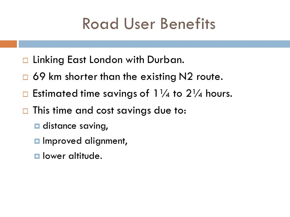 Road User Benefits  Linking East London with Durban.