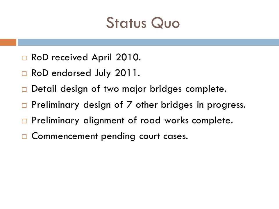 Status Quo  RoD received April 2010.  RoD endorsed July 2011.