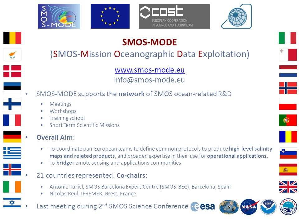 SMOS-MODE (SMOS-Mission Oceanographic Data Exploitation) www.smos-mode.eu info@smos-mode.eu SMOS-MODE supports the network of SMOS ocean-related R&D M