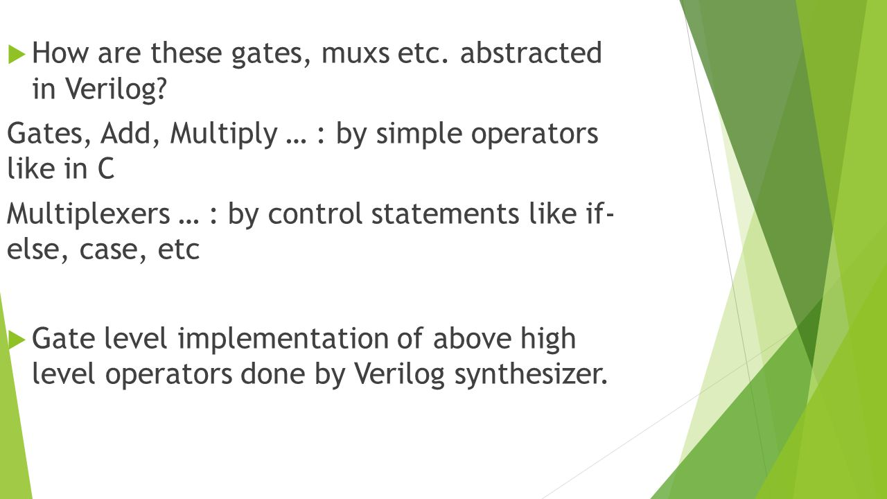  How are these gates, muxs etc. abstracted in Verilog.