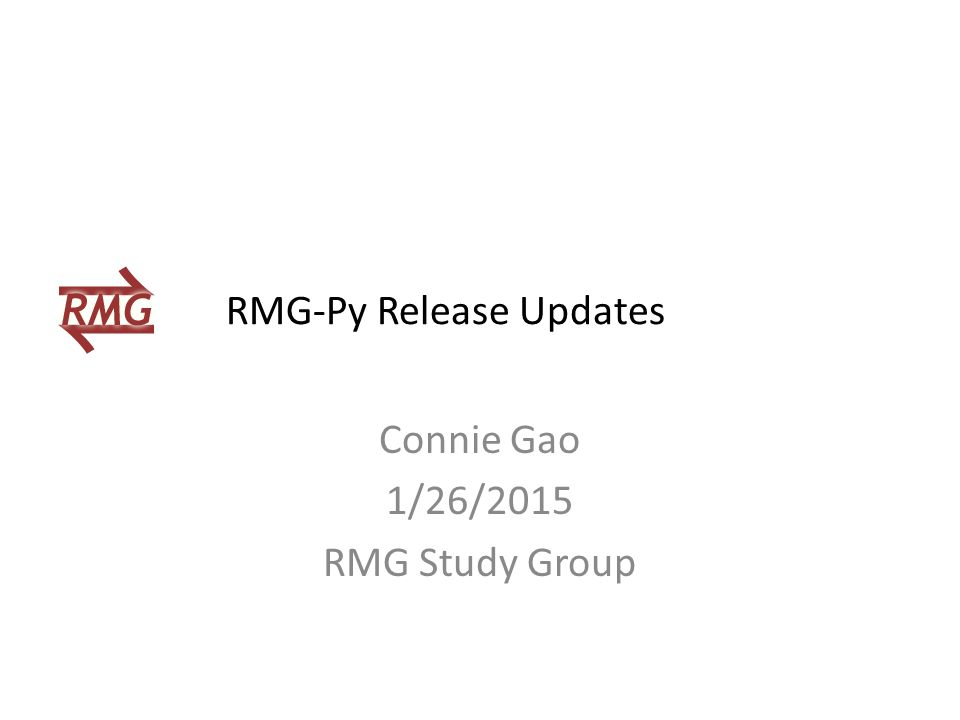 Connie Gao 1/26/2015 RMG Study Group RMG-Py Release Updates