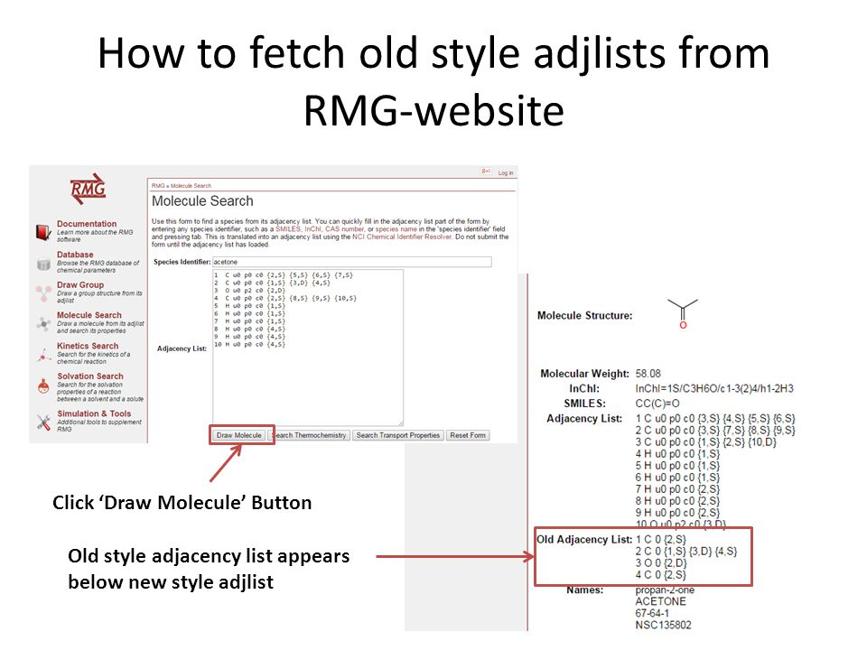 How to fetch old style adjlists from RMG-website Click 'Draw Molecule' Button Old style adjacency list appears below new style adjlist