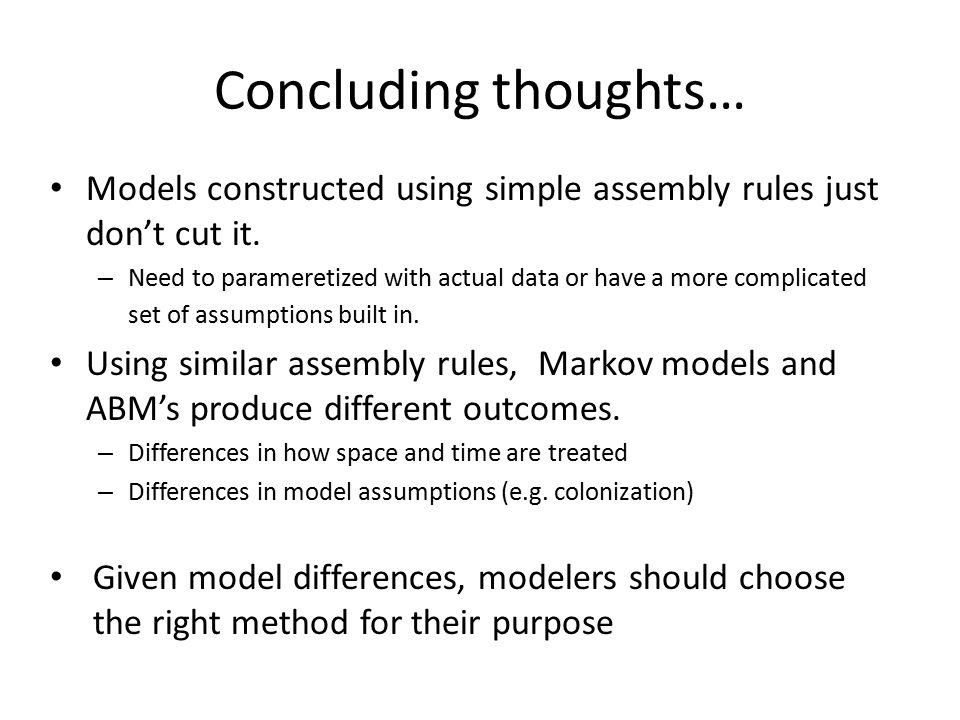 Concluding thoughts… Models constructed using simple assembly rules just don't cut it.