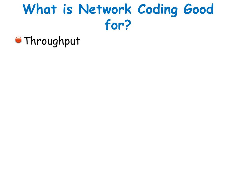 What is Network Coding Good for? Throughput