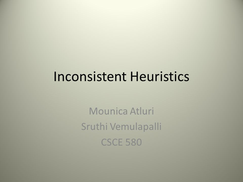 Introduction It is assumed that admissible heuristics are consistent Issue of inconsistent heuristics was never fully investigated after the invention of IDA* Perceptions about inconsistent heuristics are wrong