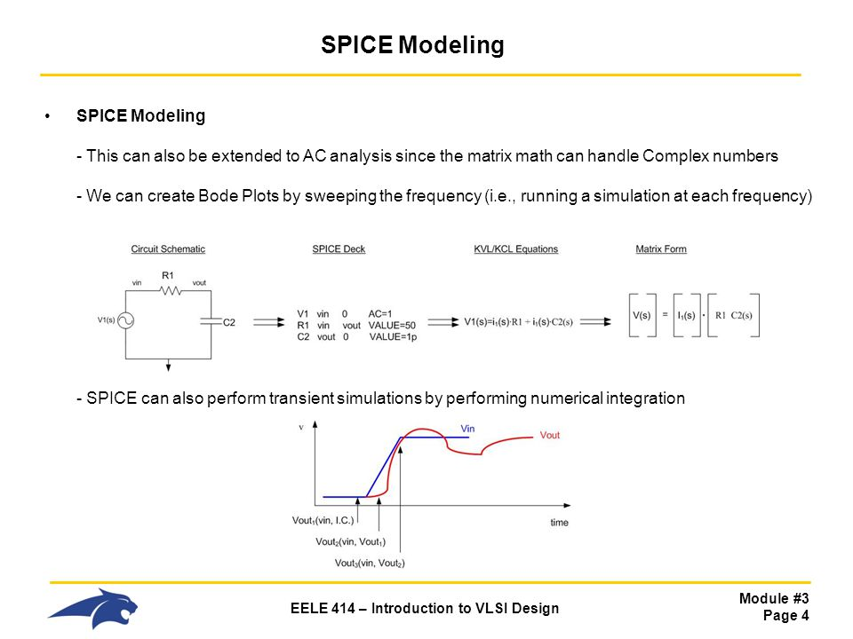 Module #3 Page 4 EELE 414 – Introduction to VLSI Design SPICE Modeling SPICE Modeling - This can also be extended to AC analysis since the matrix math