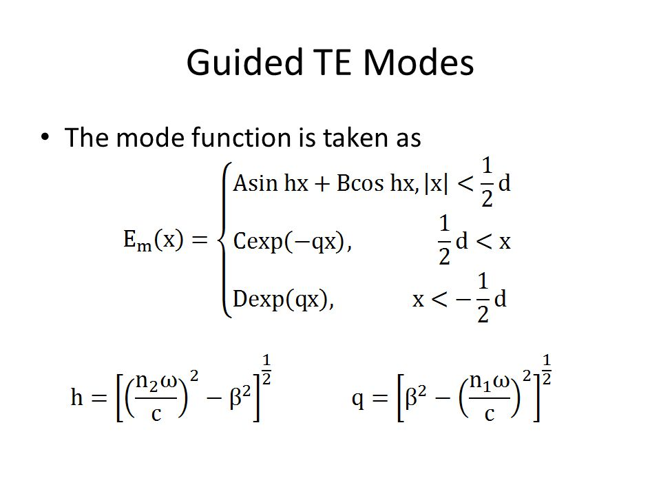 Guided TE Modes The mode function is taken as