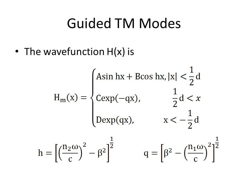 Guided TM Modes The wavefunction H(x) is