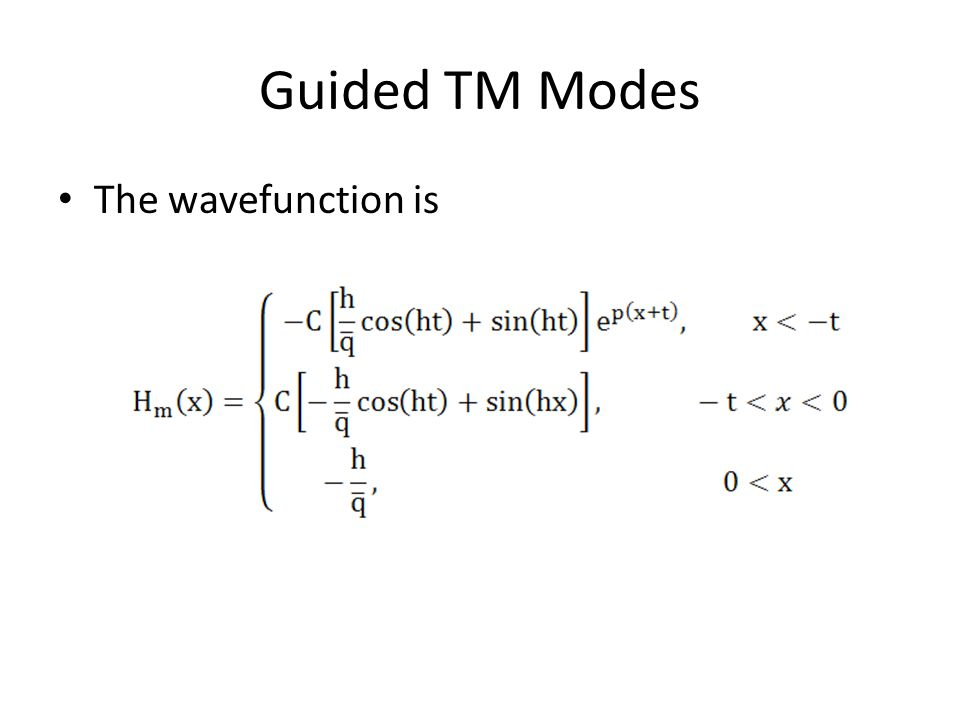 Guided TM Modes The wavefunction is