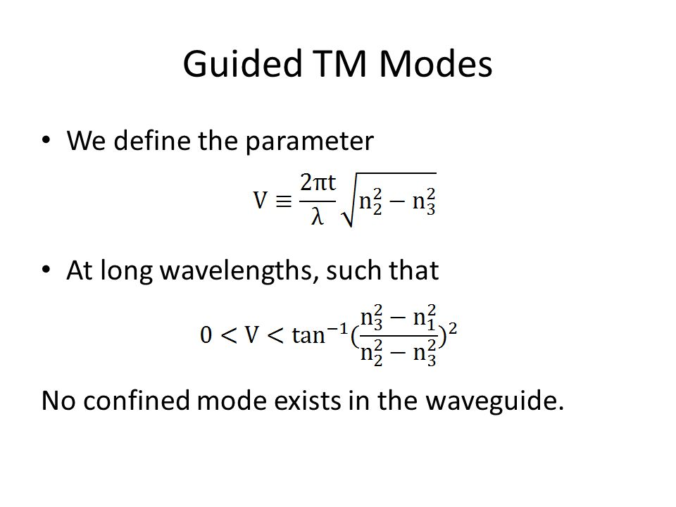 We define the parameter At long wavelengths, such that No confined mode exists in the waveguide.