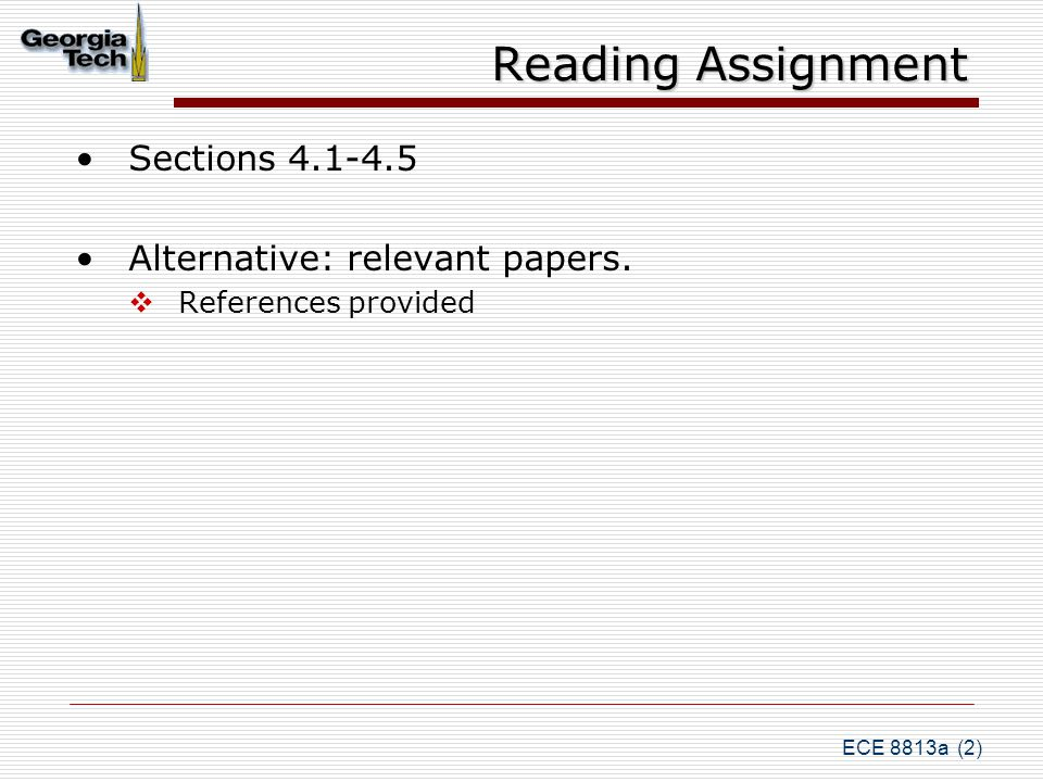 ECE 8813a (2) Reading Assignment Sections 4.1-4.5 Alternative: relevant papers.