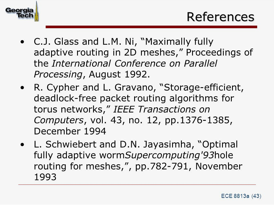 ECE 8813a (43) References C.J. Glass and L.M.