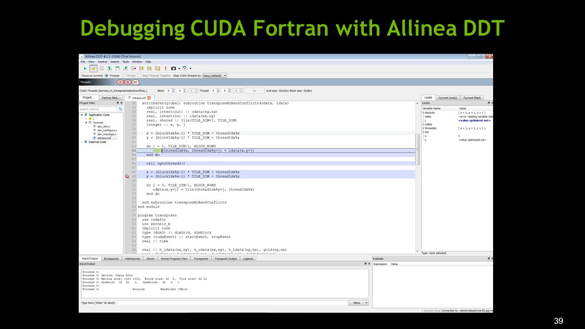 39 Debugging CUDA Fortran with Allinea DDT