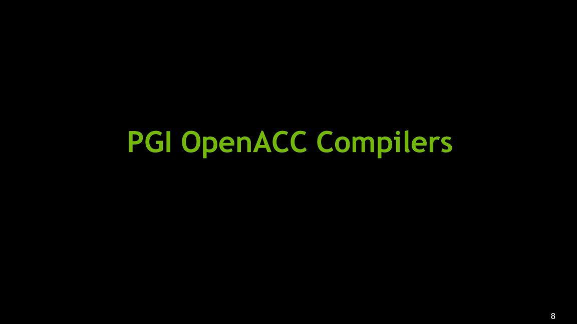 8 PGI OpenACC Compilers