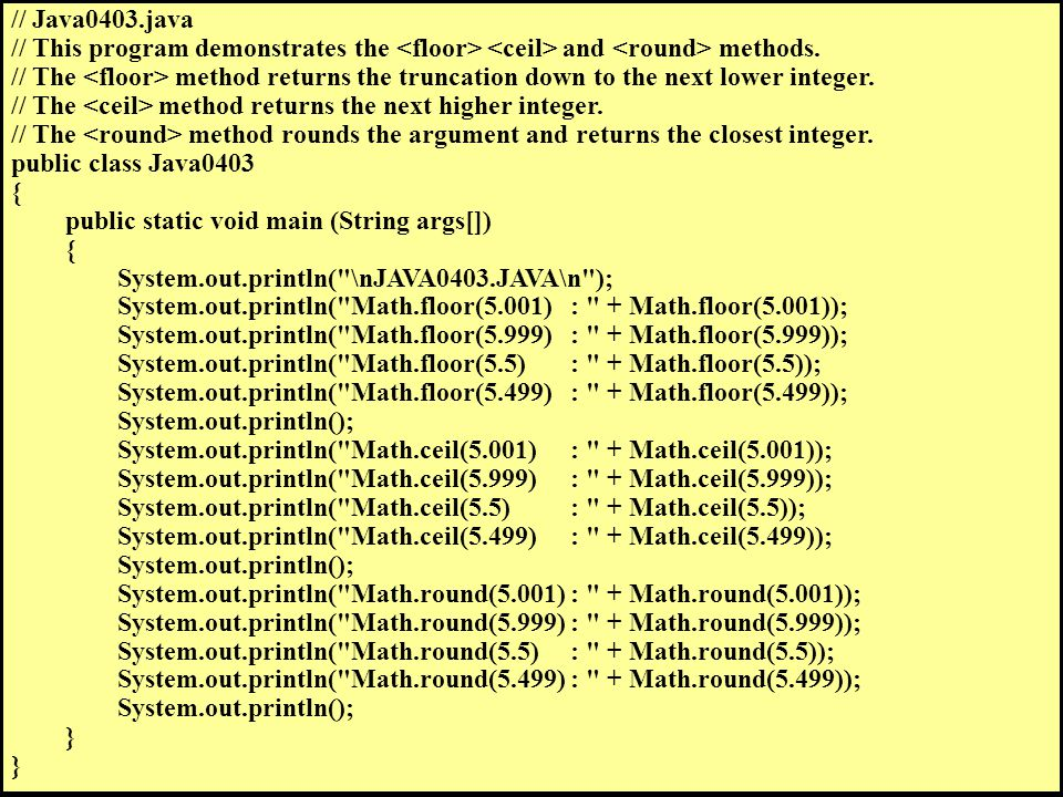 // Java0403.java // This program demonstrates the and methods.
