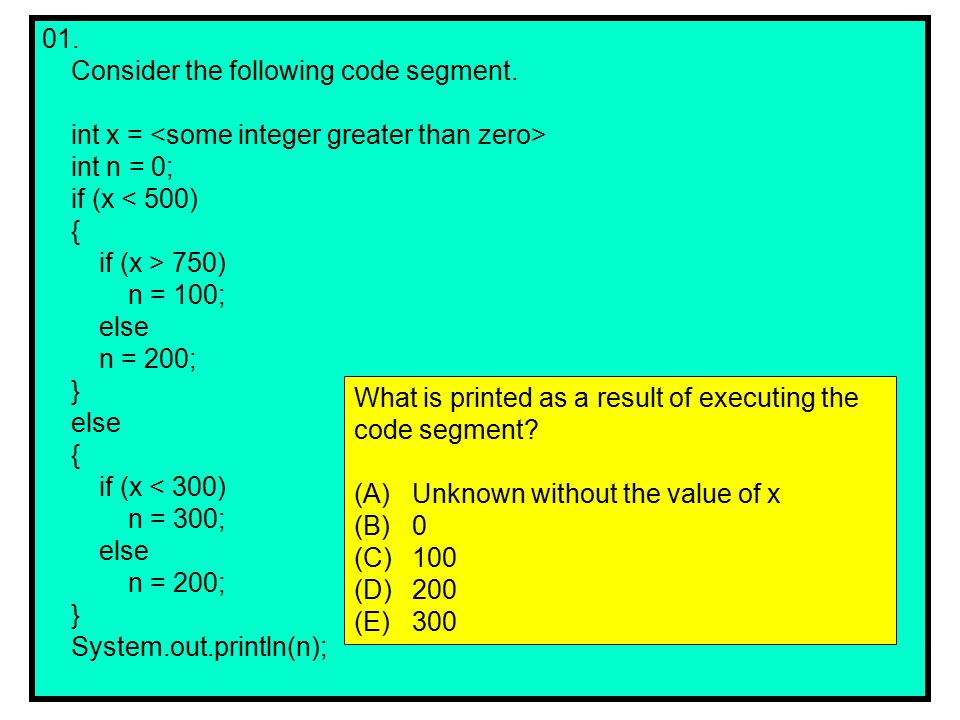 01. Consider the following code segment.