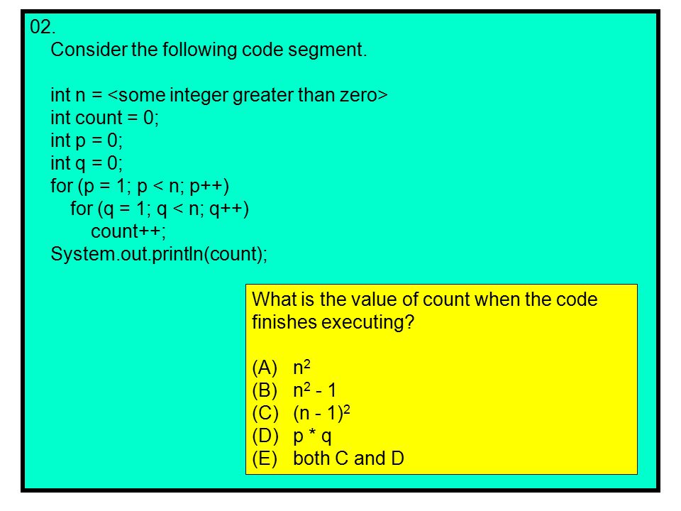 18.Consider the following code segment.
