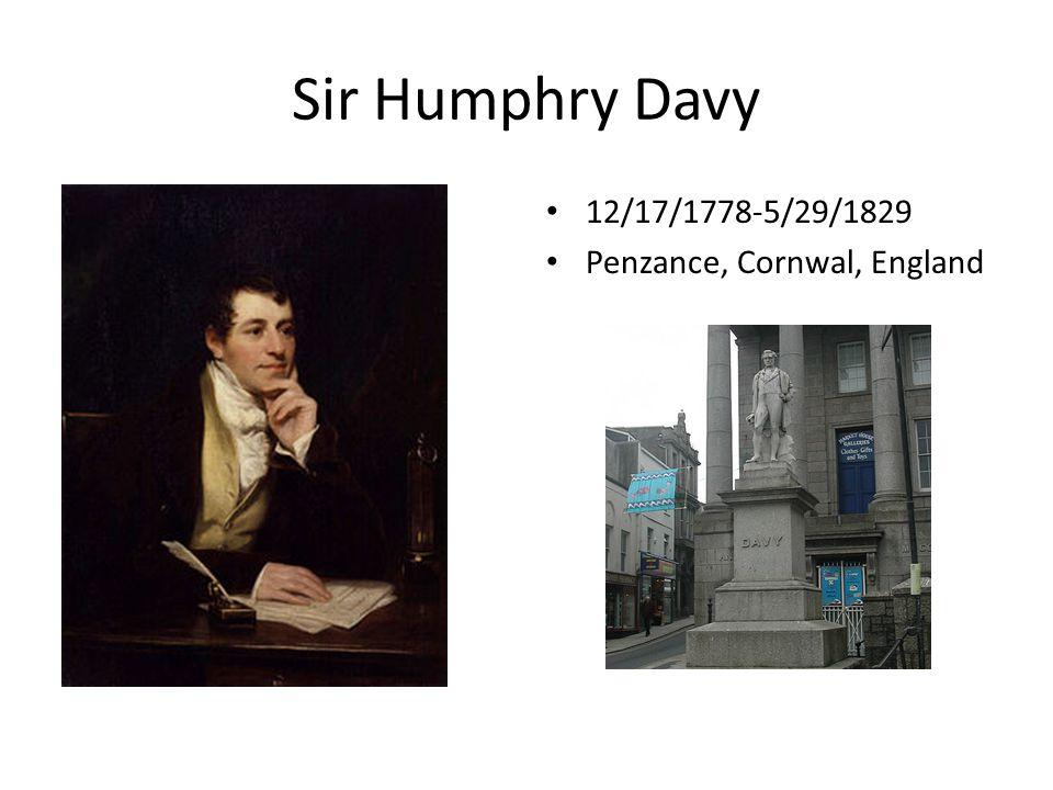 Sir Humphry Davy 12/17/1778-5/29/1829 Penzance, Cornwal, England