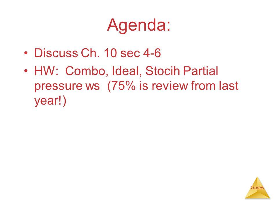 Gases Agenda: Discuss Ch.