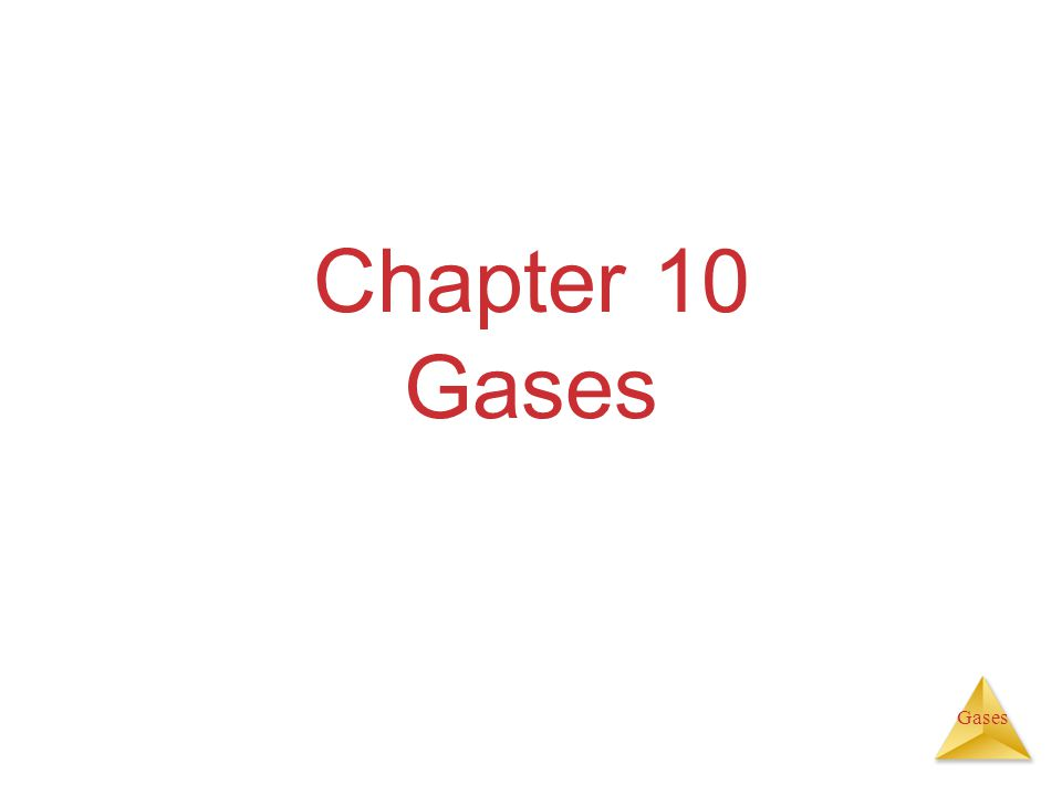 Gases Chapter 10 Gases