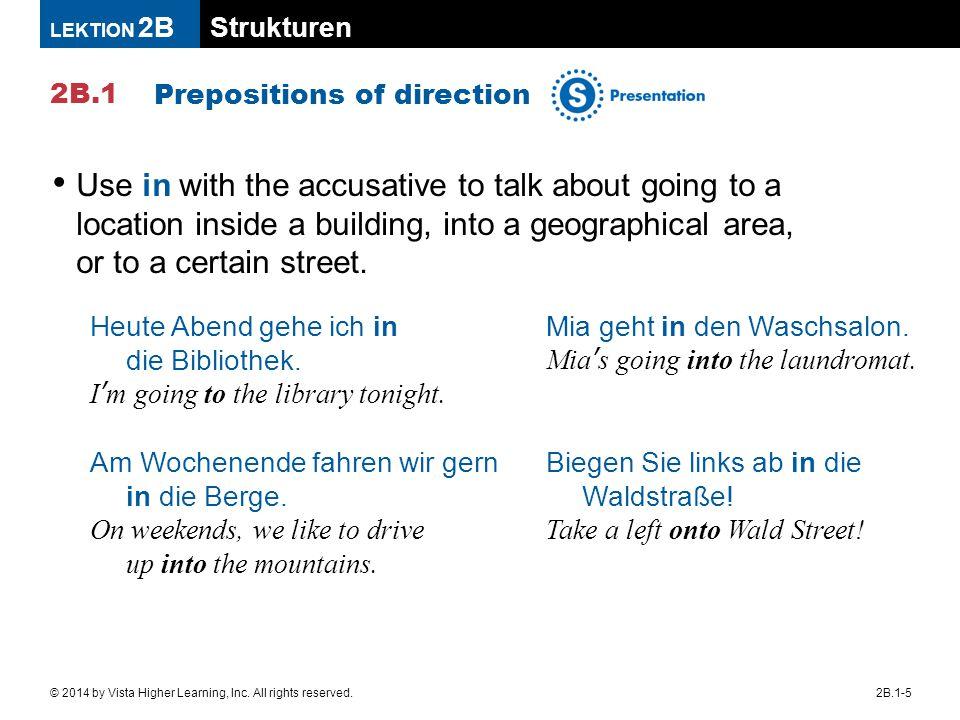 Strukturen 2B.1 LEKTION 2B 2B.1-5© 2014 by Vista Higher Learning, Inc.