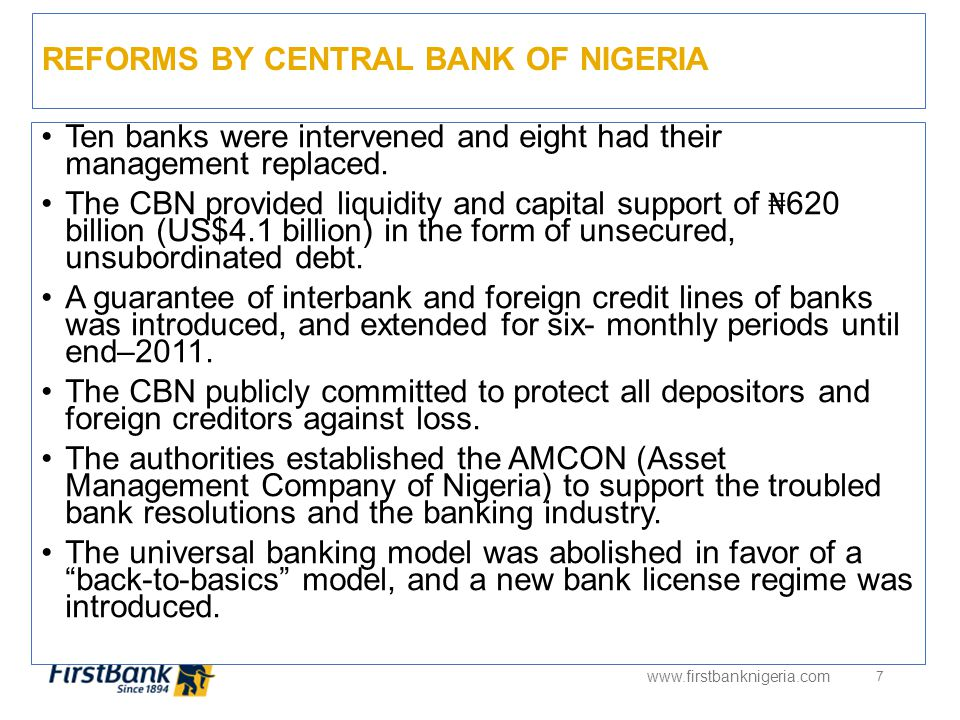 REFORMS BY CENTRAL BANK OF NIGERIA www.firstbanknigeria.com 7 Ten banks were intervened and eight had their management replaced.