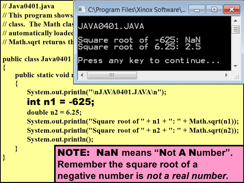 // Java0401.java // This program shows how to use the method of the Math // class. The Math class is part of the java.lang package, which is // automa