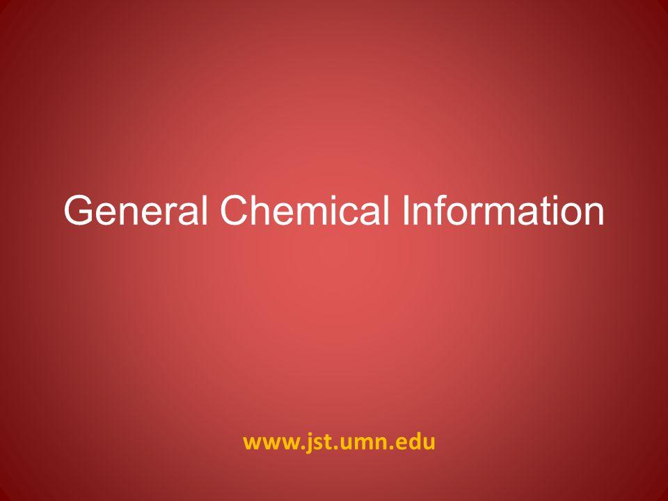 www.jst.umn.edu General Chemical Information