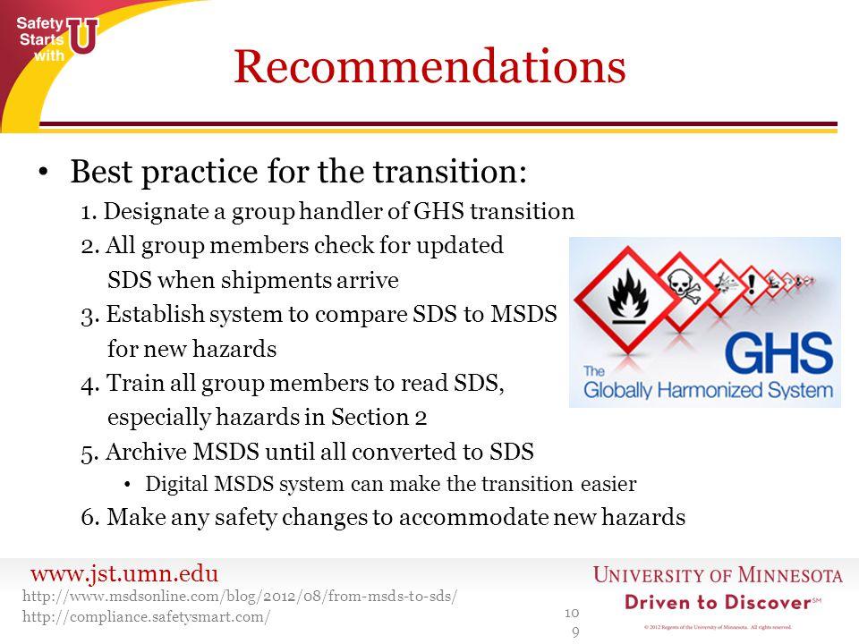 www.jst.umn.edu Recommendations 109 http://www.msdsonline.com/blog/2012/08/from-msds-to-sds/ http://compliance.safetysmart.com/ Best practice for the