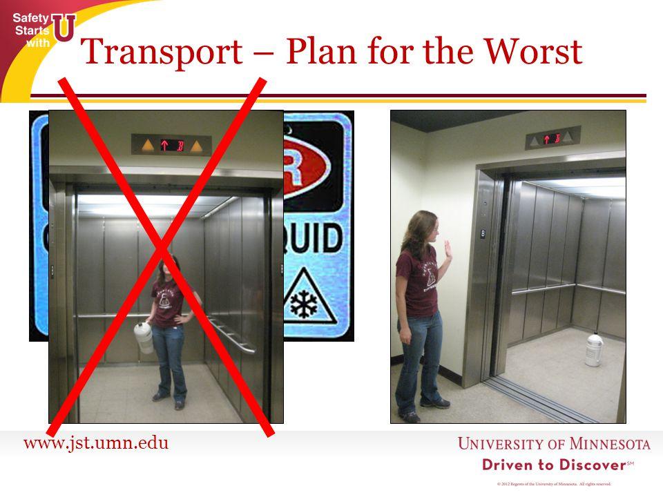 www.jst.umn.edu Transport – Plan for the Worst