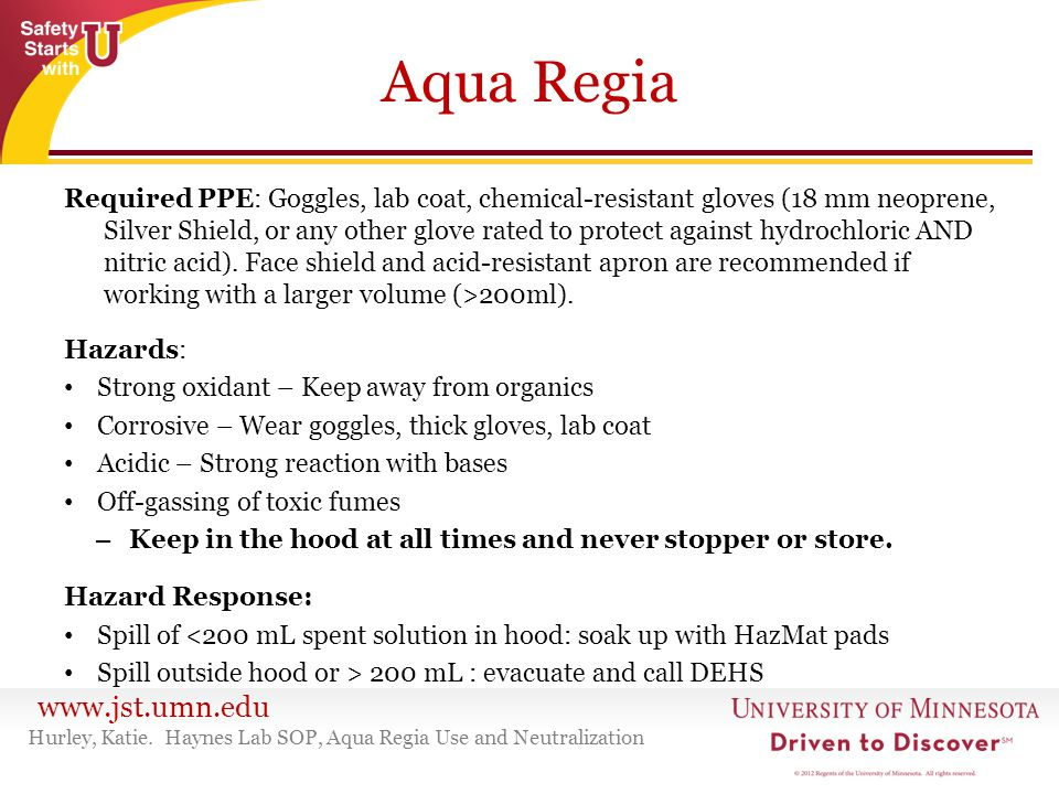 www.jst.umn.edu Aqua Regia Required PPE: Goggles, lab coat, chemical-resistant gloves (18 mm neoprene, Silver Shield, or any other glove rated to prot