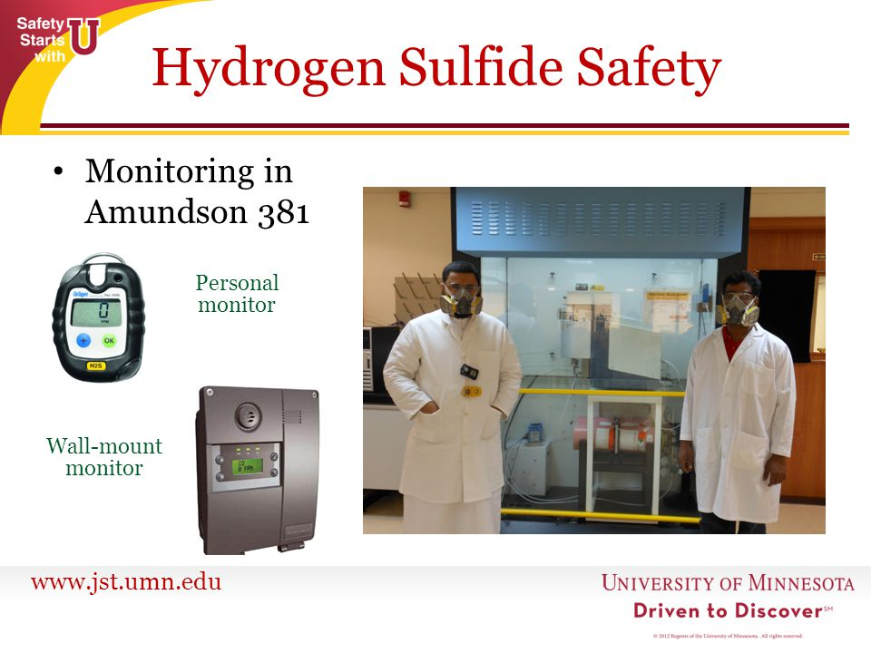www.jst.umn.edu Monitoring in Amundson 381 Hydrogen Sulfide Safety Personal monitor Wall-mount monitor
