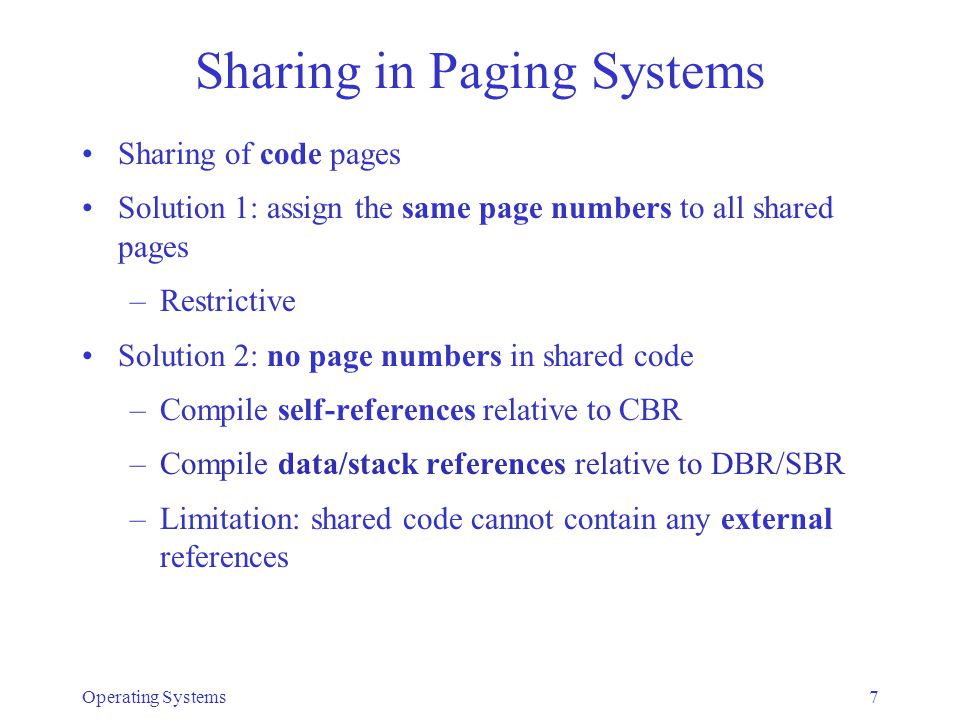 8 Sharing of Code Pages in Paging Systems When to resolve external references (to shared pages).