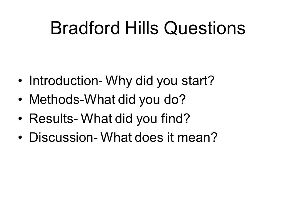 Bradford Hills Questions Introduction- Why did you start.