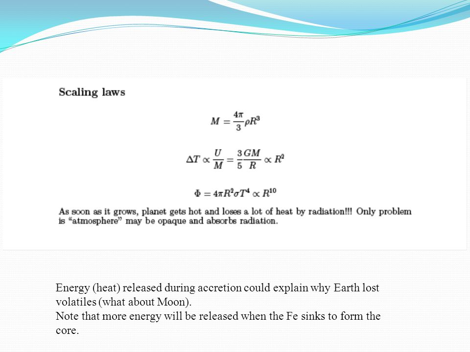 Energy (heat) released during accretion could explain why Earth lost volatiles (what about Moon).