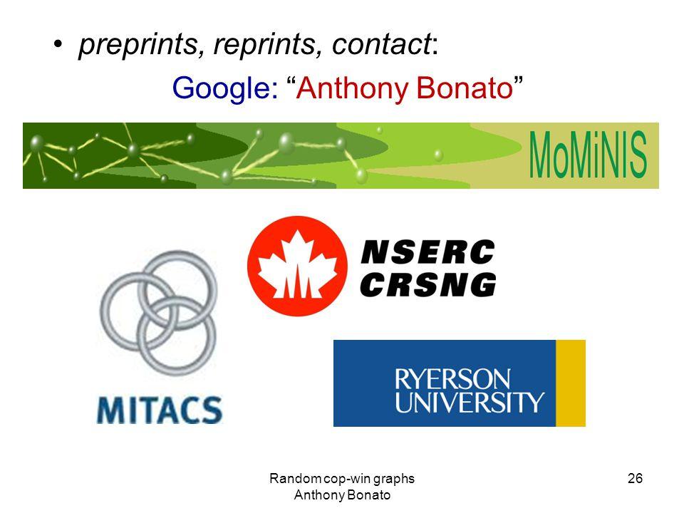 Random cop-win graphs Anthony Bonato 26 preprints, reprints, contact: Google: Anthony Bonato