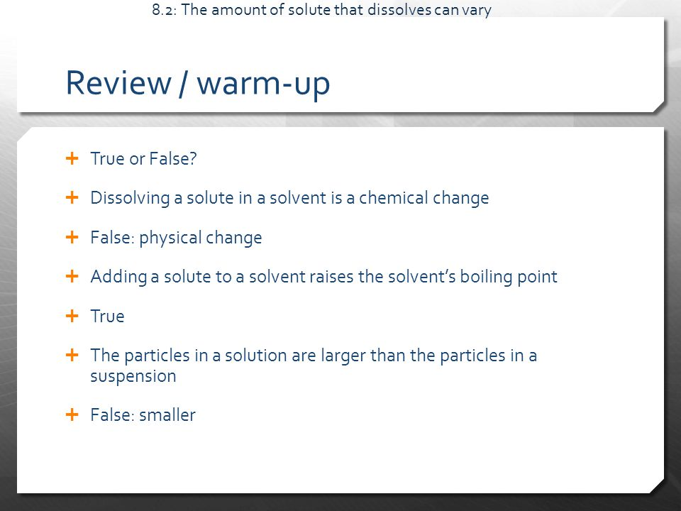 Review / warm-up  True or False.