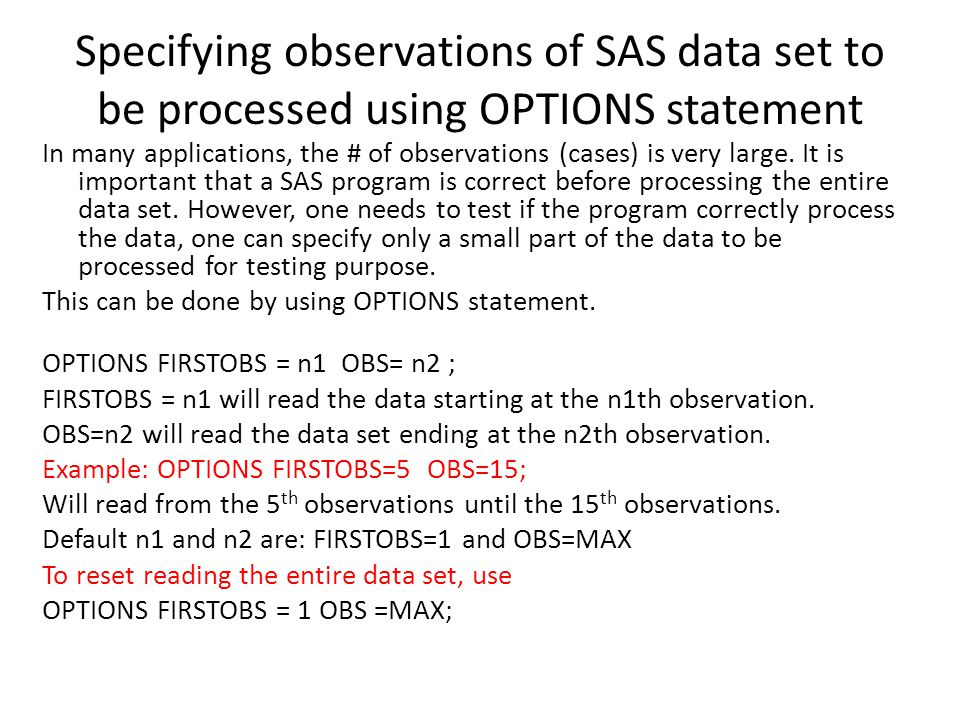 Specifying observations of SAS data set to be processed using OPTIONS statement In many applications, the # of observations (cases) is very large.