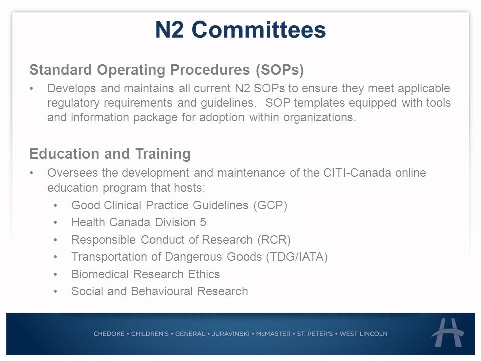 N2 Committees Standard Operating Procedures (SOPs) Develops and maintains all current N2 SOPs to ensure they meet applicable regulatory requirements and guidelines.