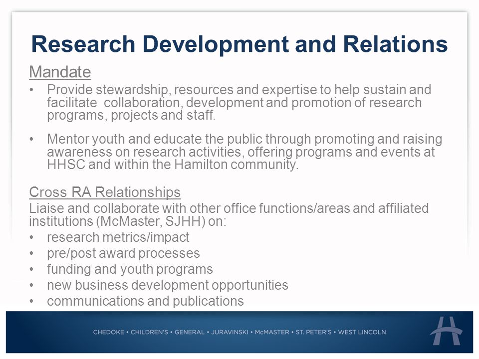 Resources to Support Development, Collaboration and Build Research Capacity Youth Outreach and Mentorship Opportunities Youth Outreach and Mentorship Opportunities Communications and Publications Education/Training and Tools Internal Funding Opportunities NIF, ECA, RFA, CHSIR, RBF, TA, HPI, CHPA, NIF, ECA, RFA, CHSIR, RBF, TA, HPI, CHPA, SOPs Courses/Training: GCP, RCR, TDG, S&B, BioMed Ethics Webinars: Contracts, Research Misconduct, CoI SOPs Courses/Training: GCP, RCR, TDG, S&B, BioMed Ethics Webinars: Contracts, Research Misconduct, CoI High School Bursary Awards – summer internship Discovery Day in Health Sciences High School Bursary Awards – summer internship Discovery Day in Health Sciences Reports: Corporate, Institute/Centre, Strategic Plan Promotional Material: website, branding, videos, news articles/media Reports: Corporate, Institute/Centre, Strategic Plan Promotional Material: website, branding, videos, news articles/media