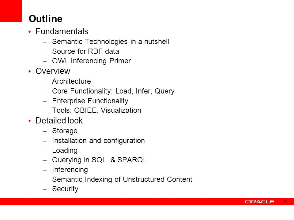 Outline Fundamentals – Semantic Technologies in a nutshell – Source for RDF data – OWL Inferencing Primer Overview – Architecture – Core Functionality