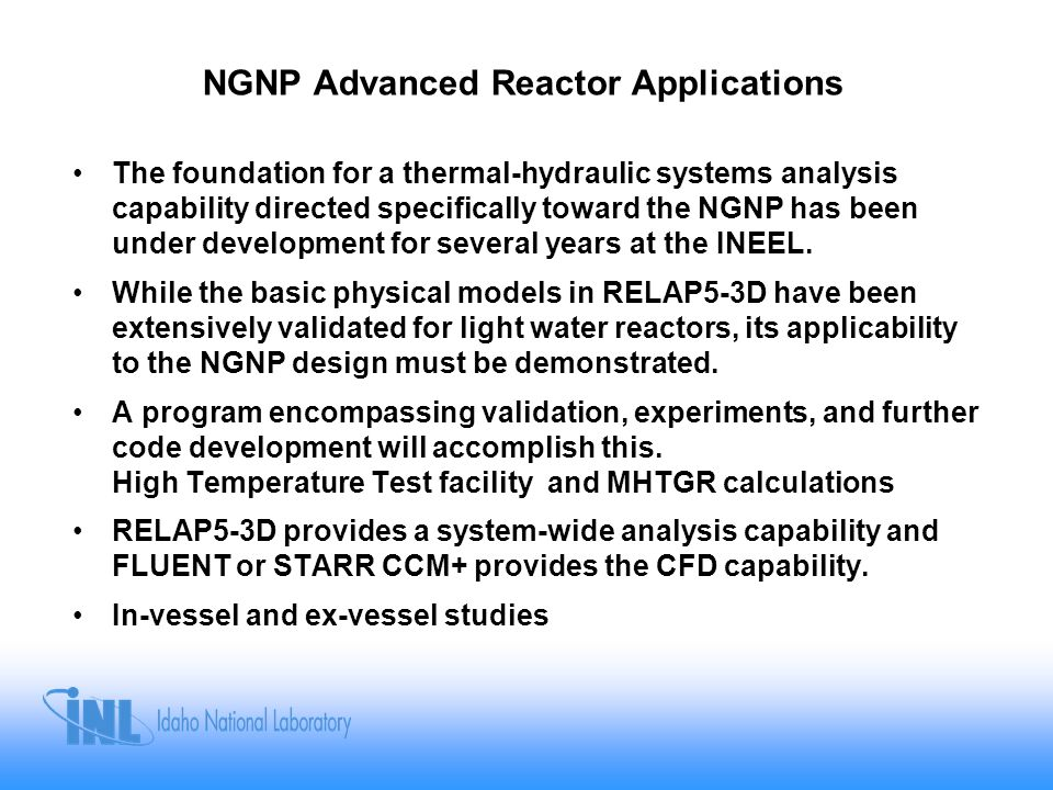 NGNP Advanced Reactor Applications The foundation for a thermal-hydraulic systems analysis capability directed specifically toward the NGNP has been u