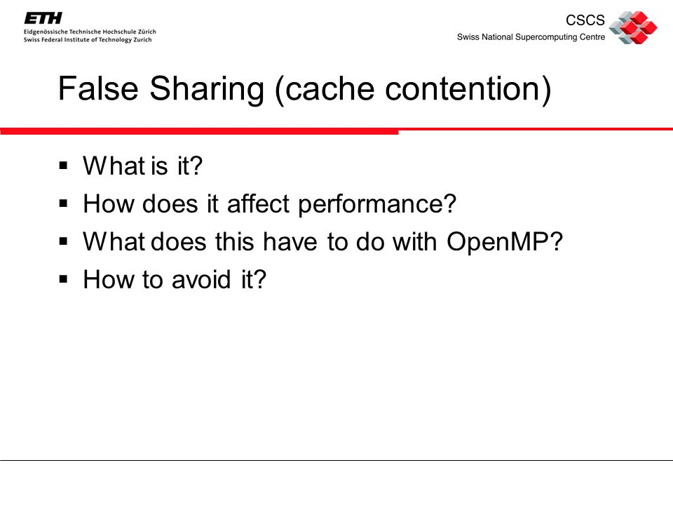 False Sharing (cache contention)  What is it.  How does it affect performance.