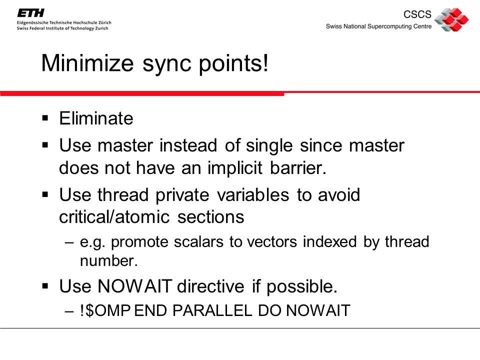 Minimize sync points.