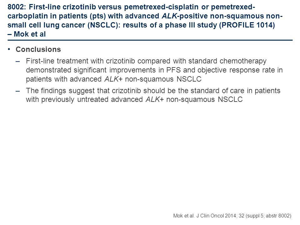 8002: First-line crizotinib versus pemetrexed-cisplatin or pemetrexed- carboplatin in patients (pts) with advanced ALK-positive non-squamous non- smal