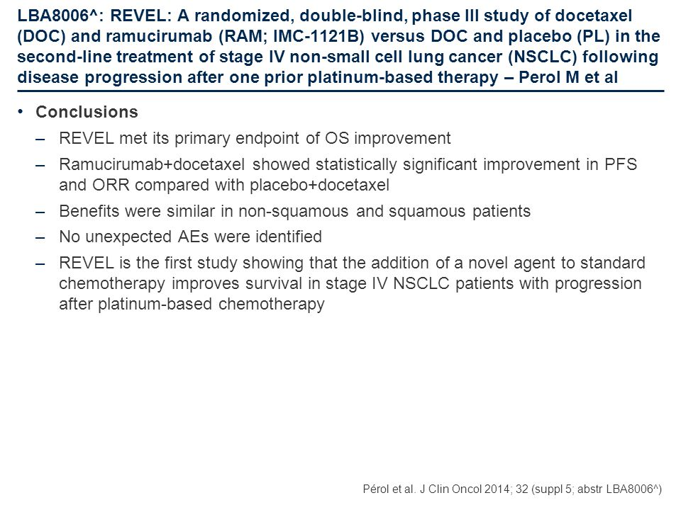 LBA8006^: REVEL: A randomized, double-blind, phase III study of docetaxel (DOC) and ramucirumab (RAM; IMC-1121B) versus DOC and placebo (PL) in the se