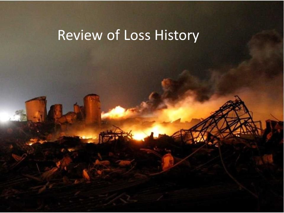 Investigations are ongoing Review of Loss History