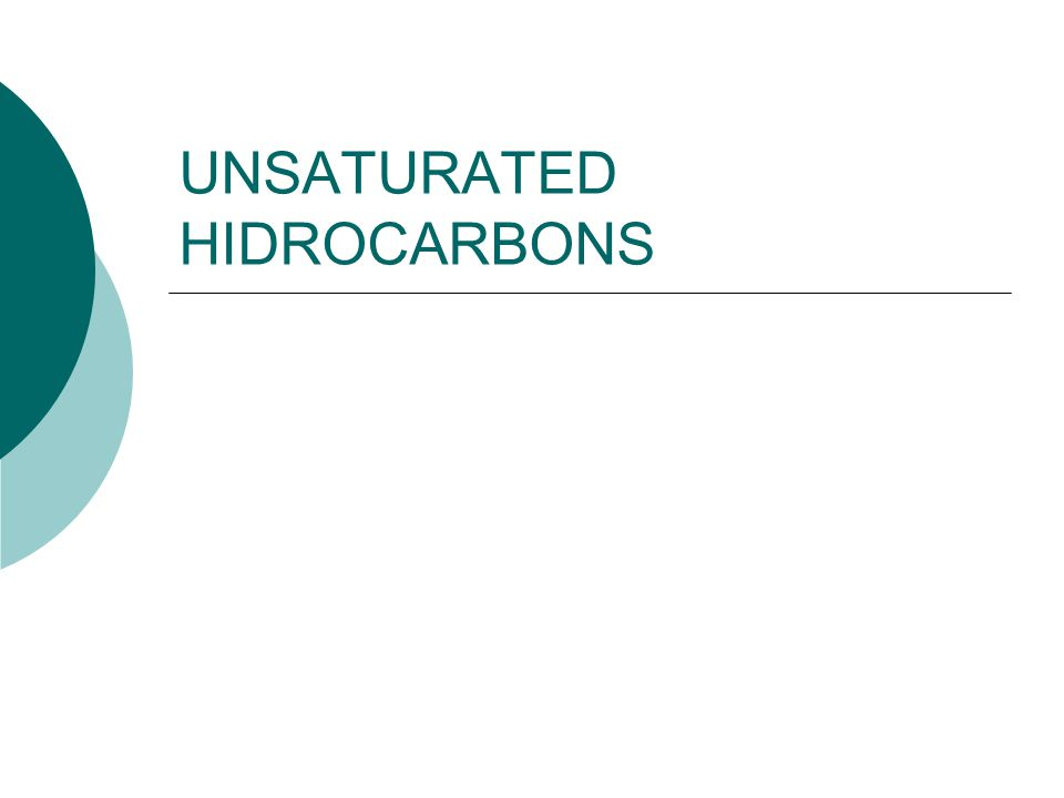 UNSATURATED HIDROCARBONS